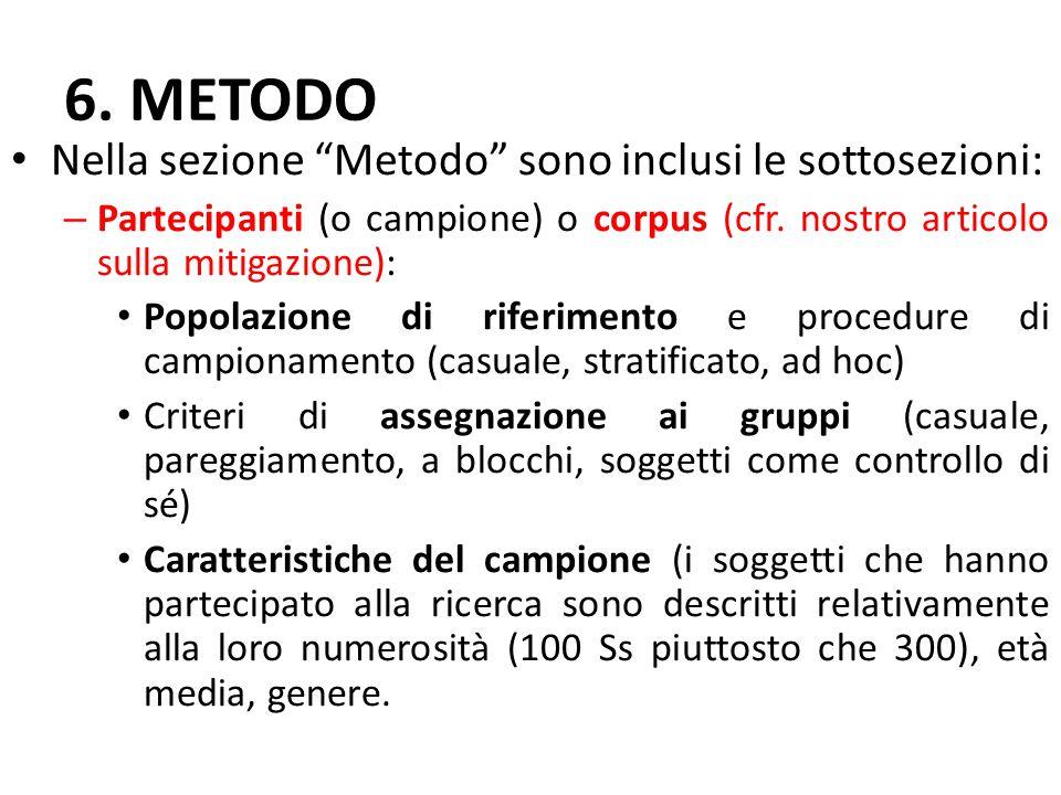 6. METODO Nella sezione Metodo sono inclusi le sottosezioni:
