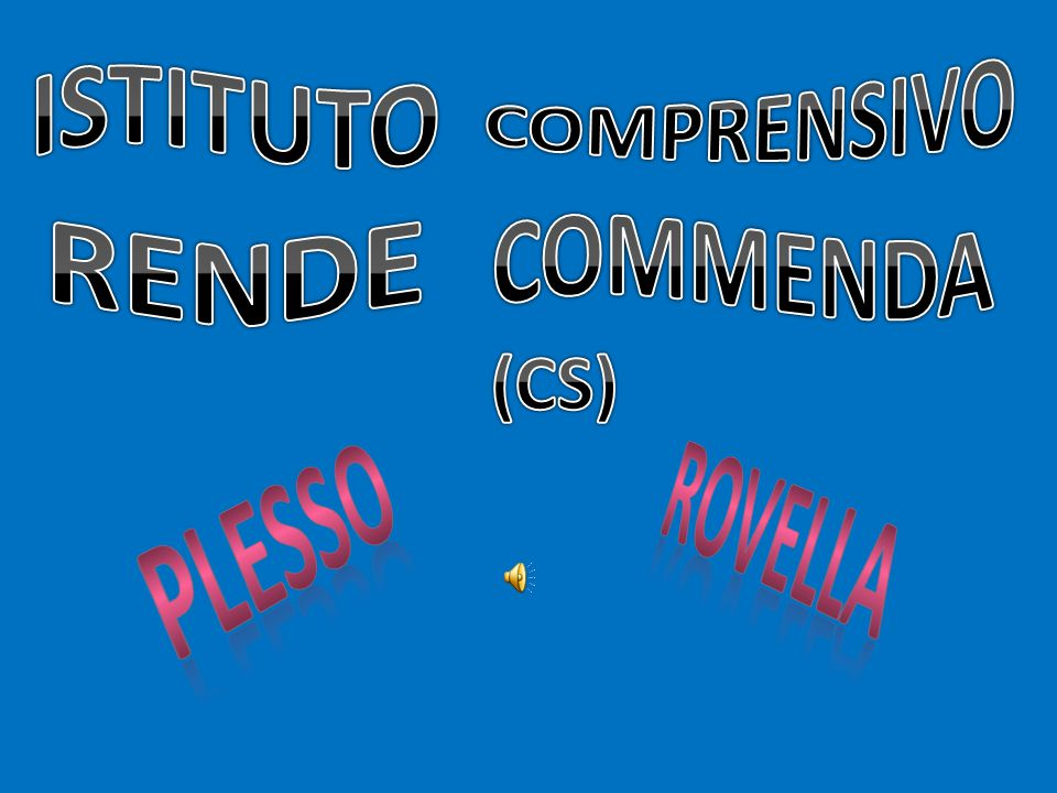 COMPRENSIVO ISTITUTO COMMENDA RENDE (CS) ROvella Plesso