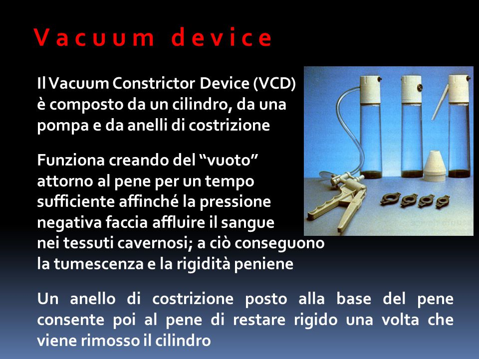 V a c u u m d e v i c e Il Vacuum Constrictor Device (VCD)
