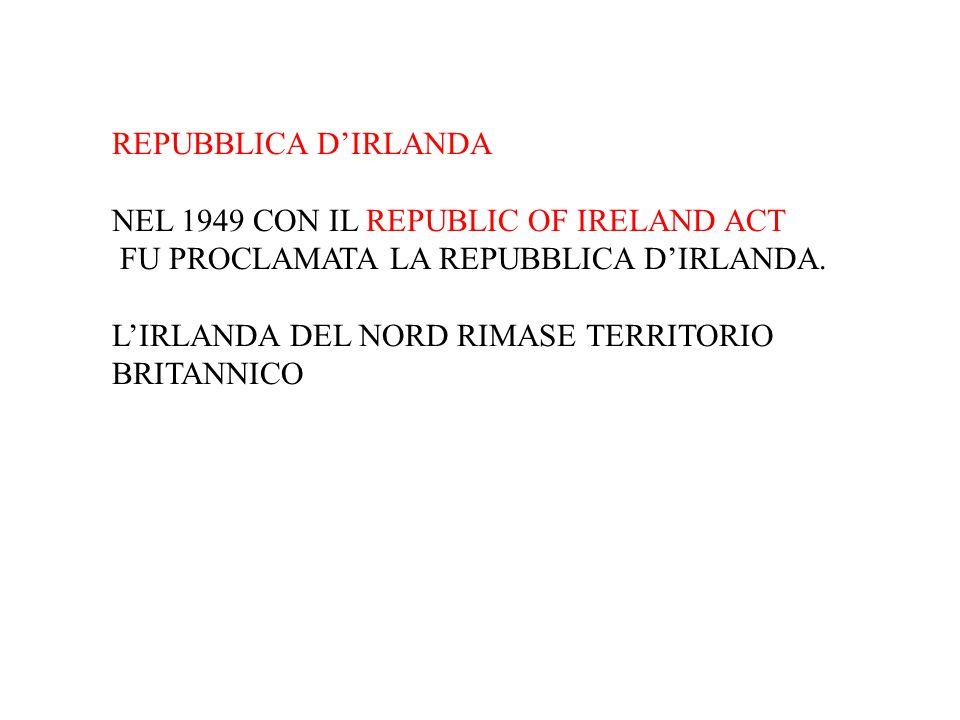 REPUBBLICA D'IRLANDA NEL 1949 CON IL REPUBLIC OF IRELAND ACT. FU PROCLAMATA LA REPUBBLICA D'IRLANDA.