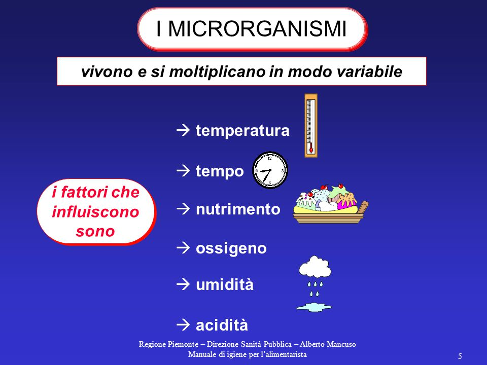 I MICRORGANISMI vivono e si moltiplicano in modo variabile temperatura