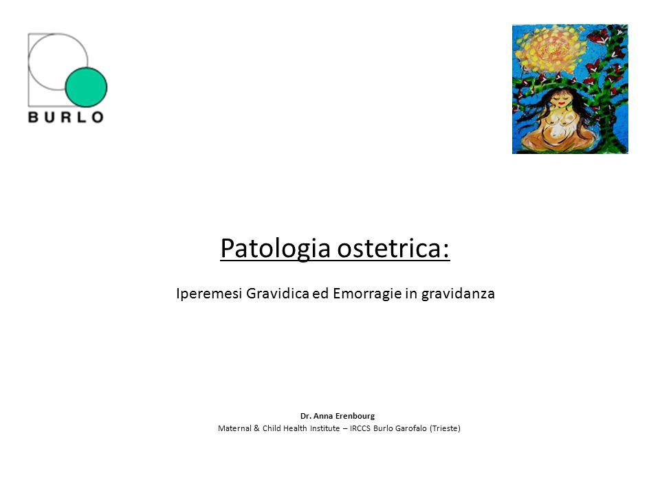 Patologia ostetrica: Iperemesi Gravidica ed Emorragie in gravidanza