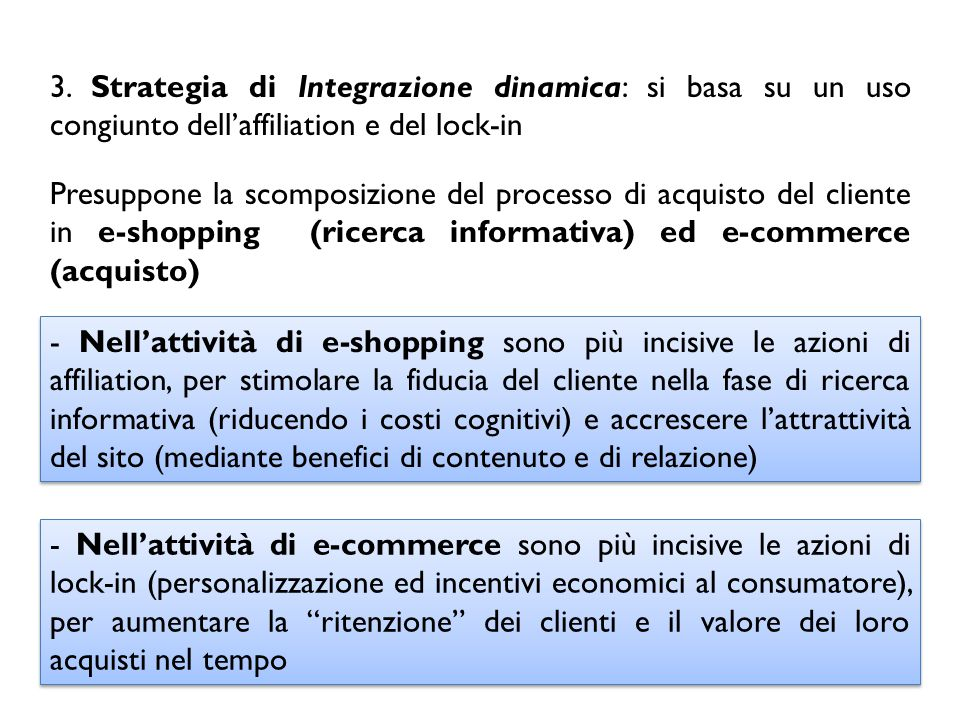 3. Strategia di Integrazione dinamica: si basa su un uso congiunto dell'affiliation e del lock-in
