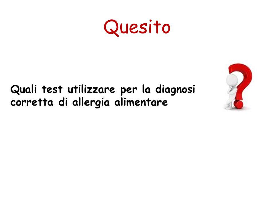 Quesito Quali test utilizzare per la diagnosi corretta di allergia alimentare