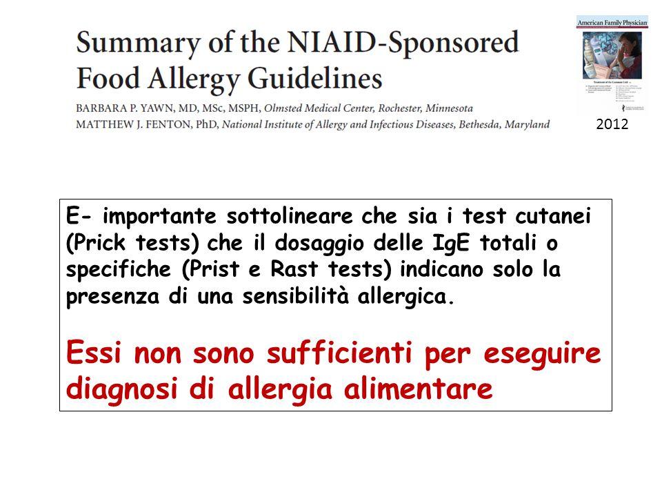 Essi non sono sufficienti per eseguire diagnosi di allergia alimentare