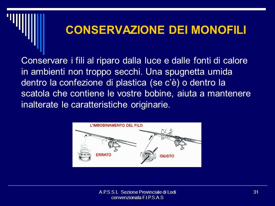 CONSERVAZIONE DEI MONOFILI