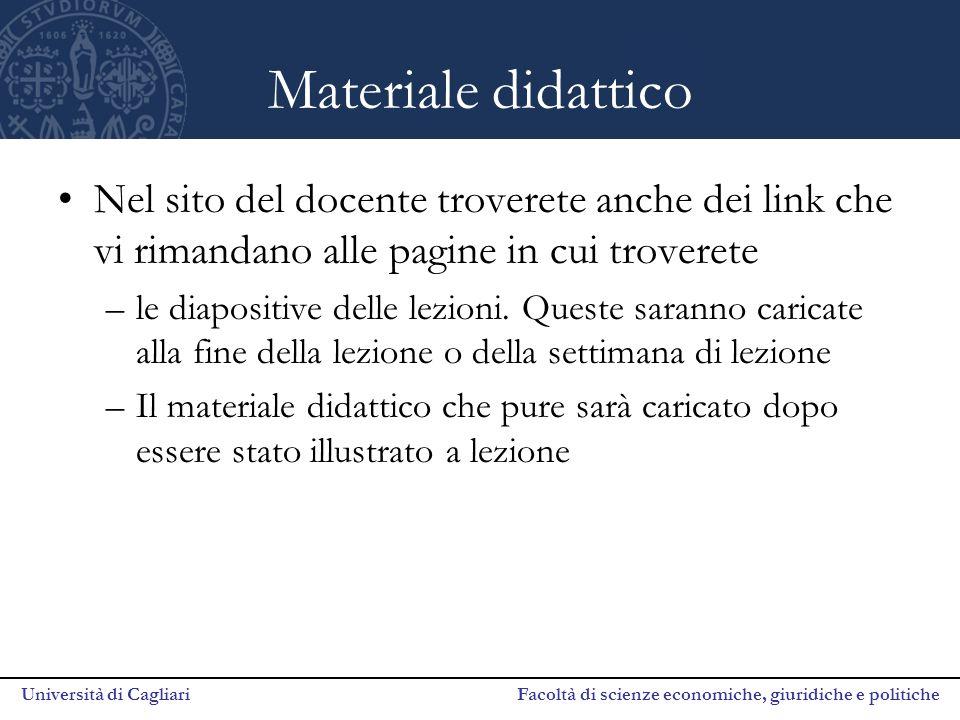 Materiale didattico Nel sito del docente troverete anche dei link che vi rimandano alle pagine in cui troverete.