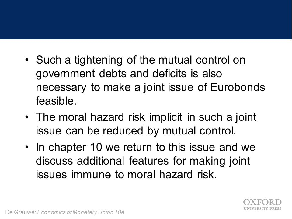 Such a tightening of the mutual control on government debts and deficits is also necessary to make a joint issue of Eurobonds feasible.
