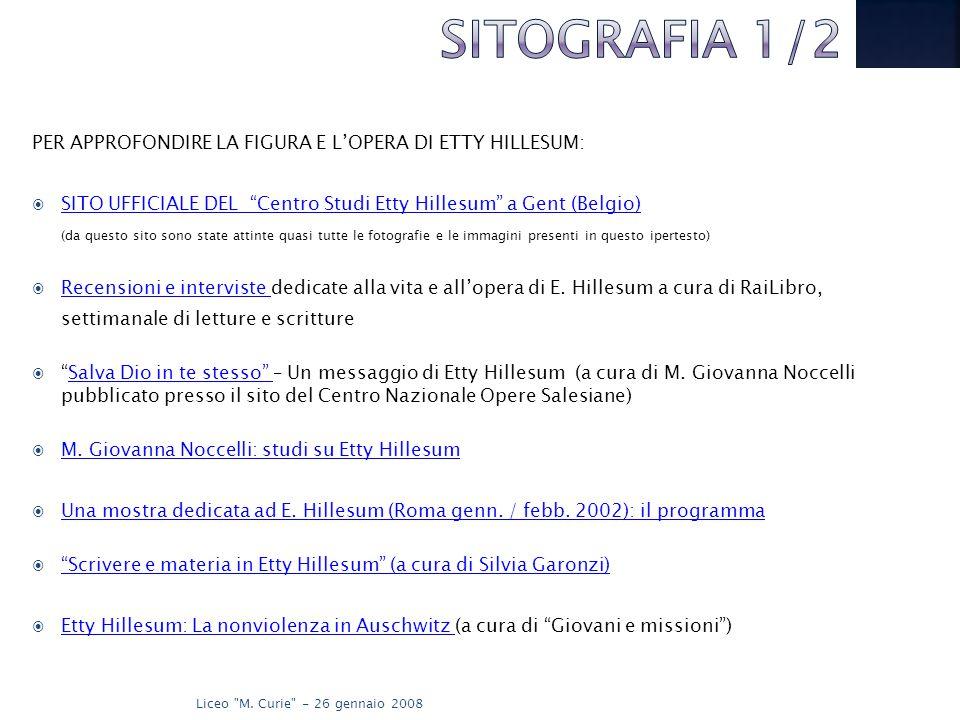 SITOGRAFIA 1/2 PER APPROFONDIRE LA FIGURA E L'OPERA DI ETTY HILLESUM: