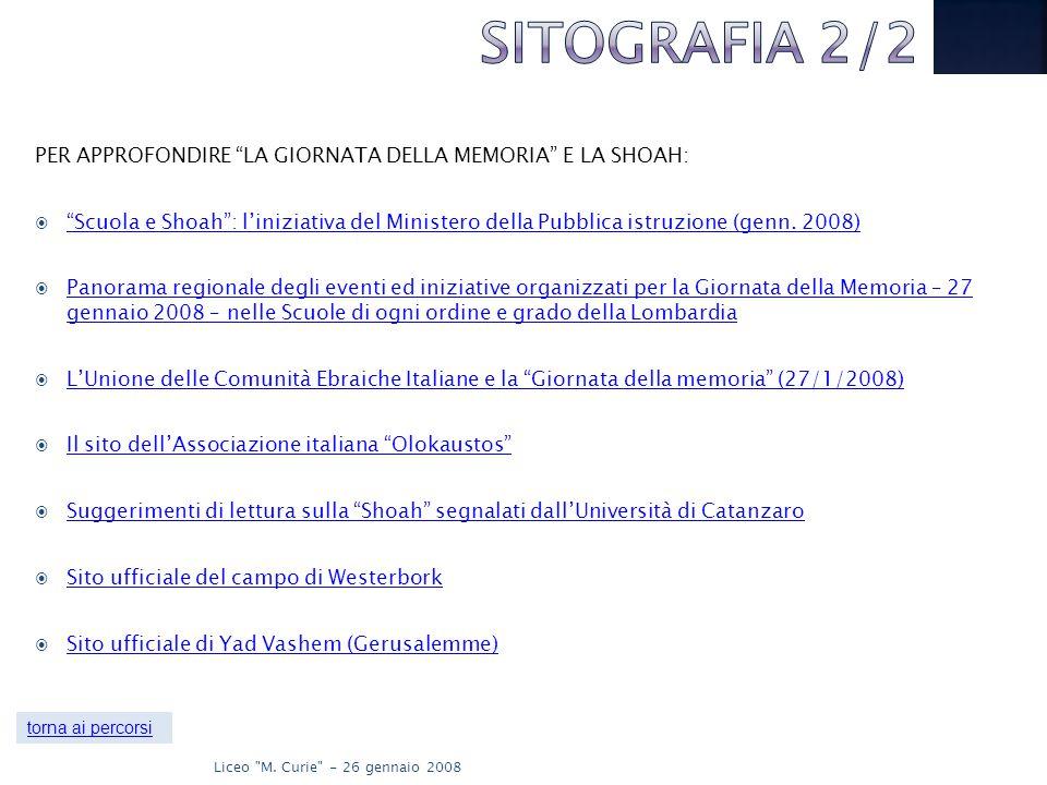 26 gennaio 2008 SITOGRAFIA 2/2. PER APPROFONDIRE LA GIORNATA DELLA MEMORIA E LA SHOAH: