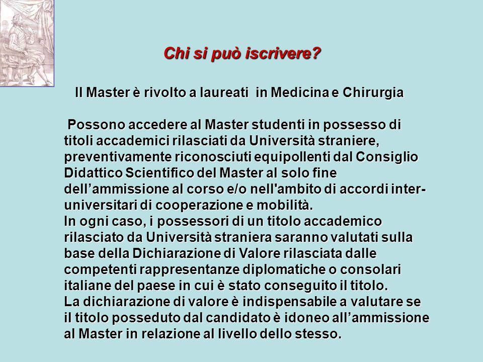 Chi si può iscrivere Il Master è rivolto a laureati in Medicina e Chirurgia.