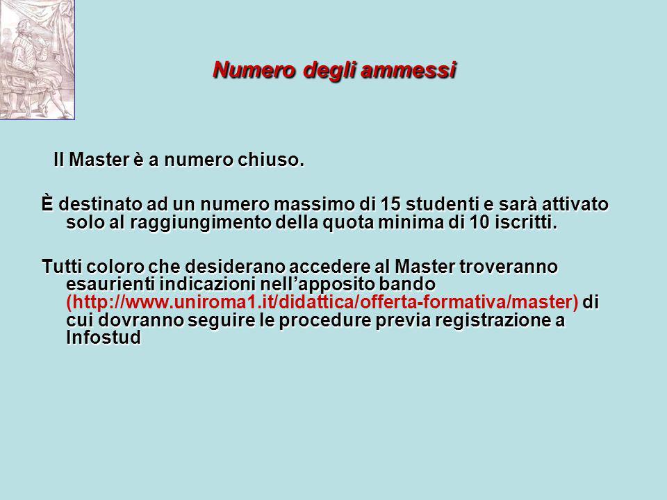 Numero degli ammessi Il Master è a numero chiuso.