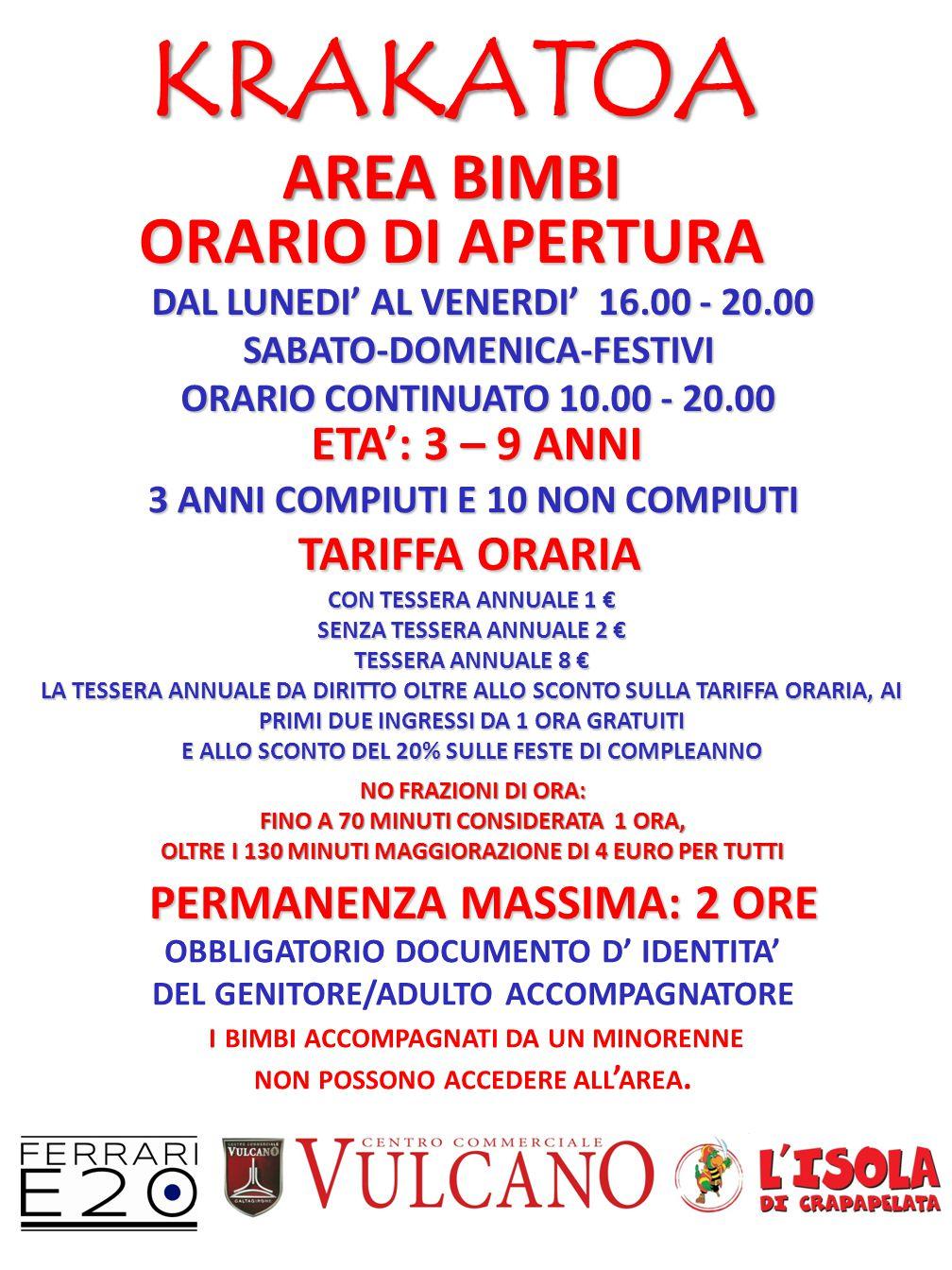 KRAKATOA AREA BIMBI ORARIO DI APERTURA ETA': 3 – 9 ANNI TARIFFA ORARIA