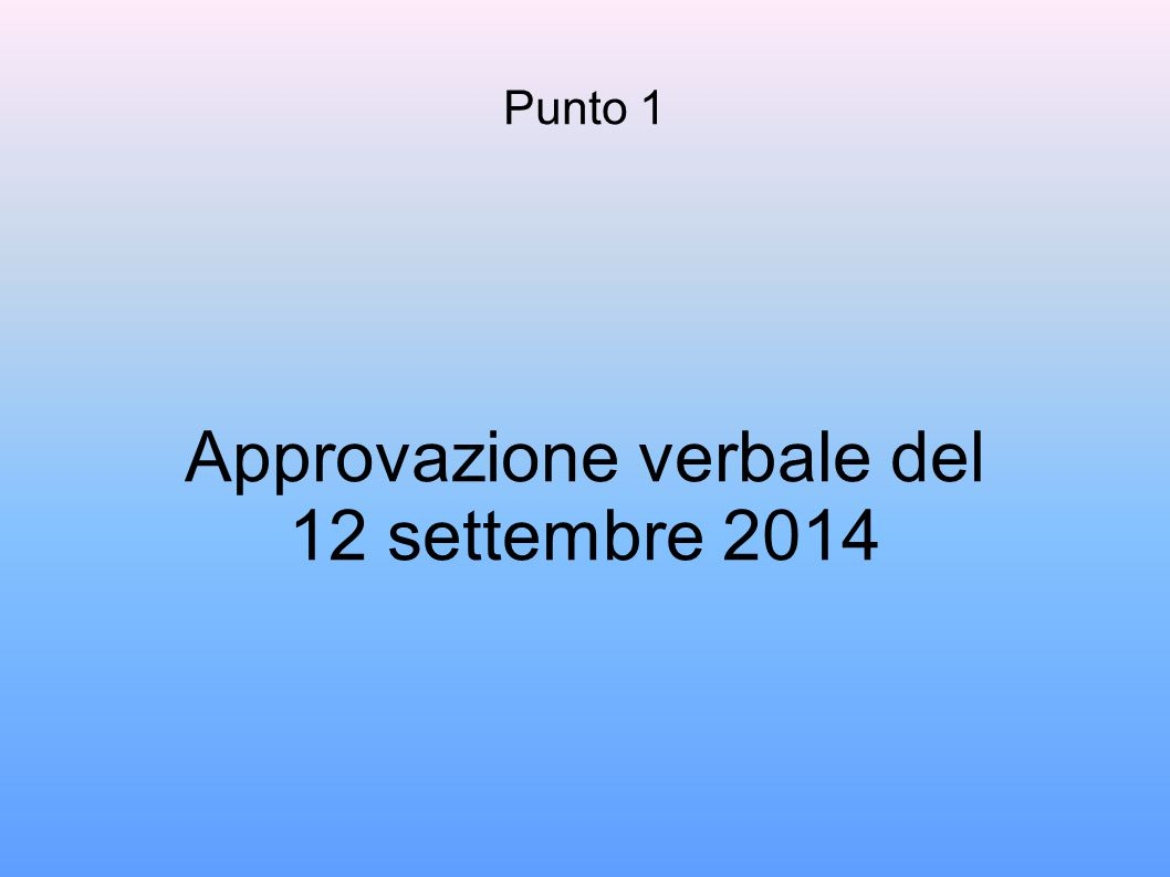 Approvazione verbale del 12 settembre 2014