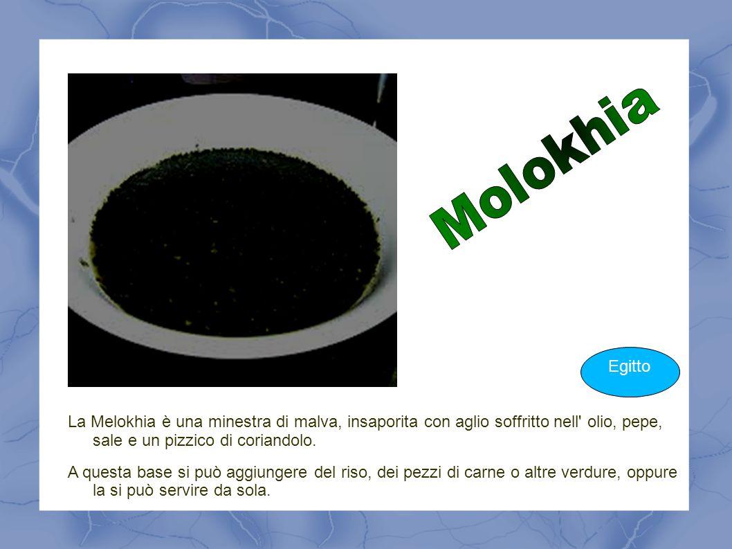Molokhia Egitto. La Melokhia è una minestra di malva, insaporita con aglio soffritto nell olio, pepe, sale e un pizzico di coriandolo.