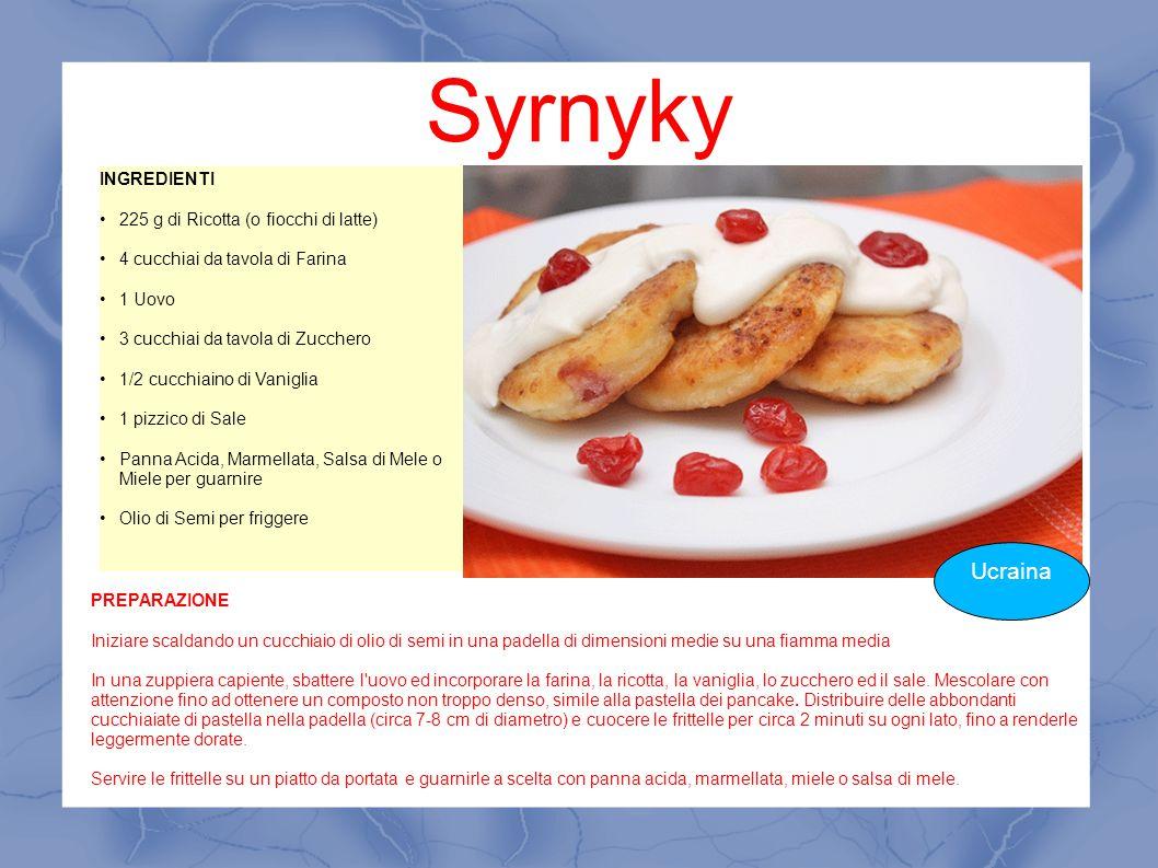 Syrnyky Ucraina INGREDIENTI 225 g di Ricotta (o fiocchi di latte)
