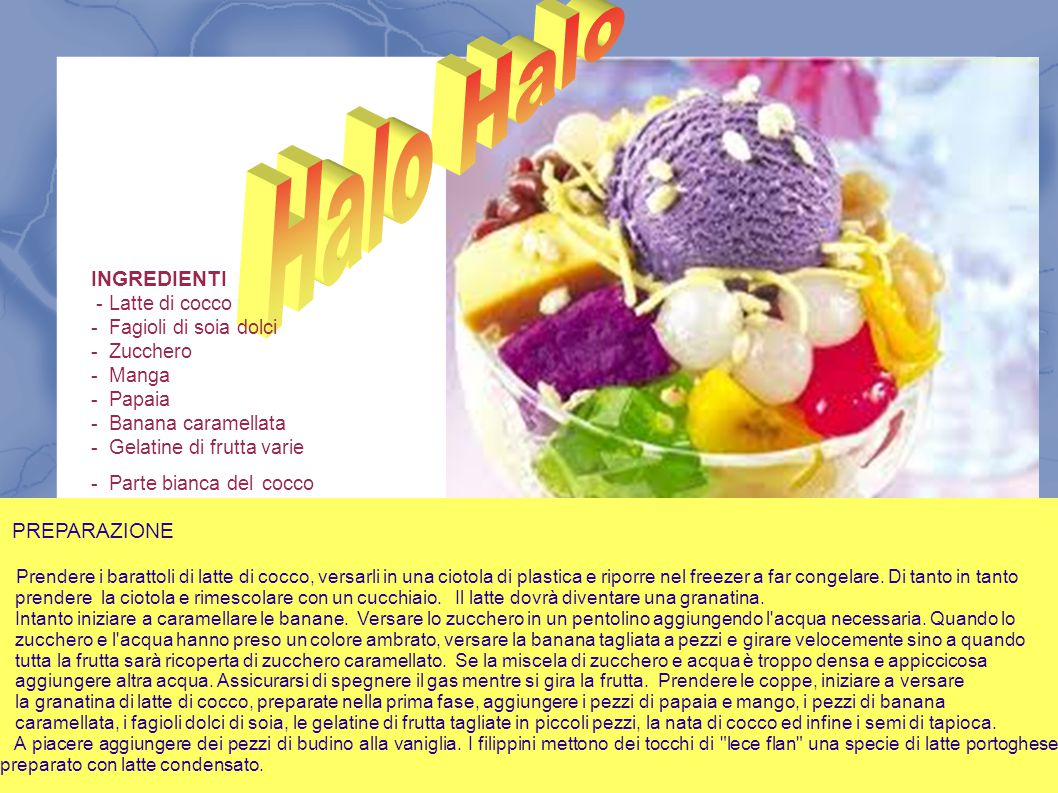 Halo Halo INGREDIENTI PREPARAZIONE