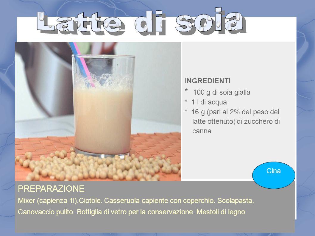 Latte di soia * 100 g di soia gialla PREPARAZIONE Cina INGREDIENTI