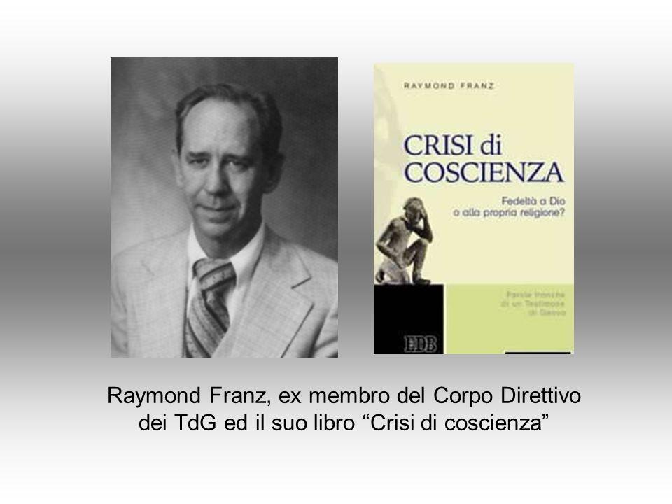 Raymond Franz, ex membro del Corpo Direttivo dei TdG ed il suo libro Crisi di coscienza