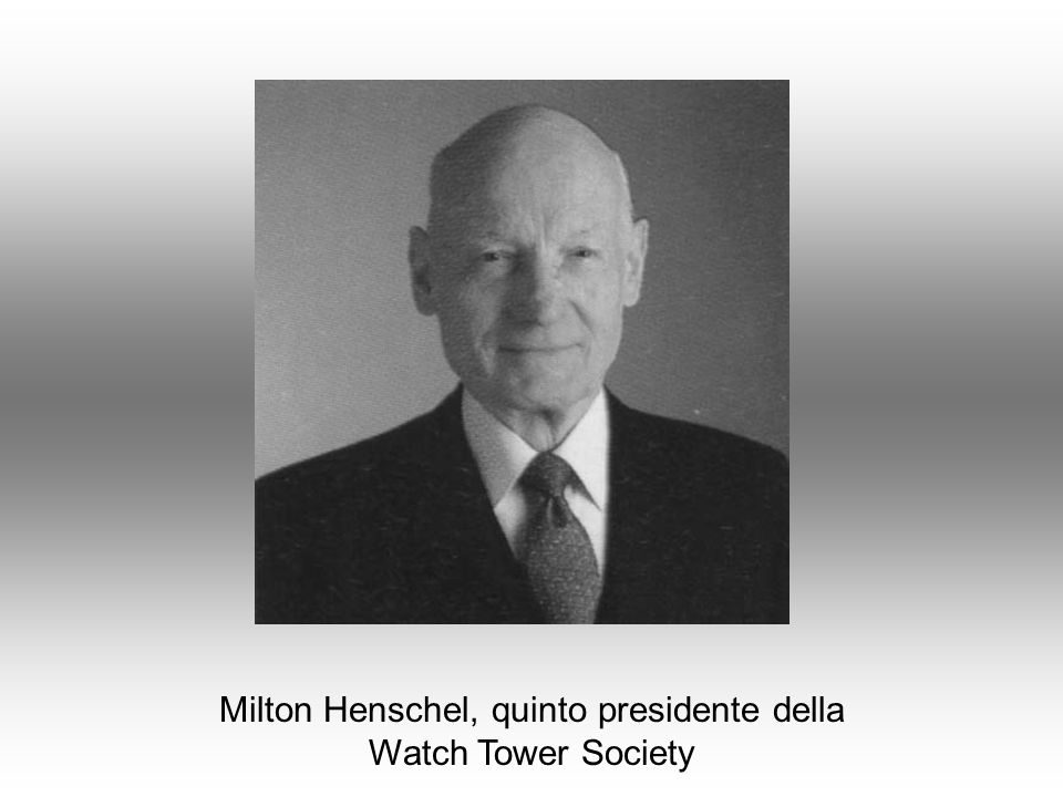 Milton Henschel, quinto presidente della Watch Tower Society