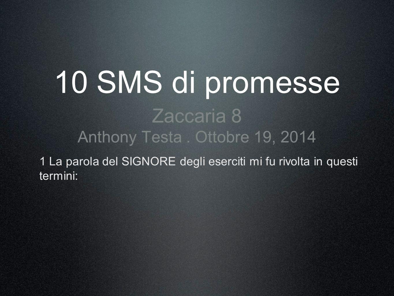 10 SMS di promesse Zaccaria 8 Anthony Testa . Ottobre 19, 2014