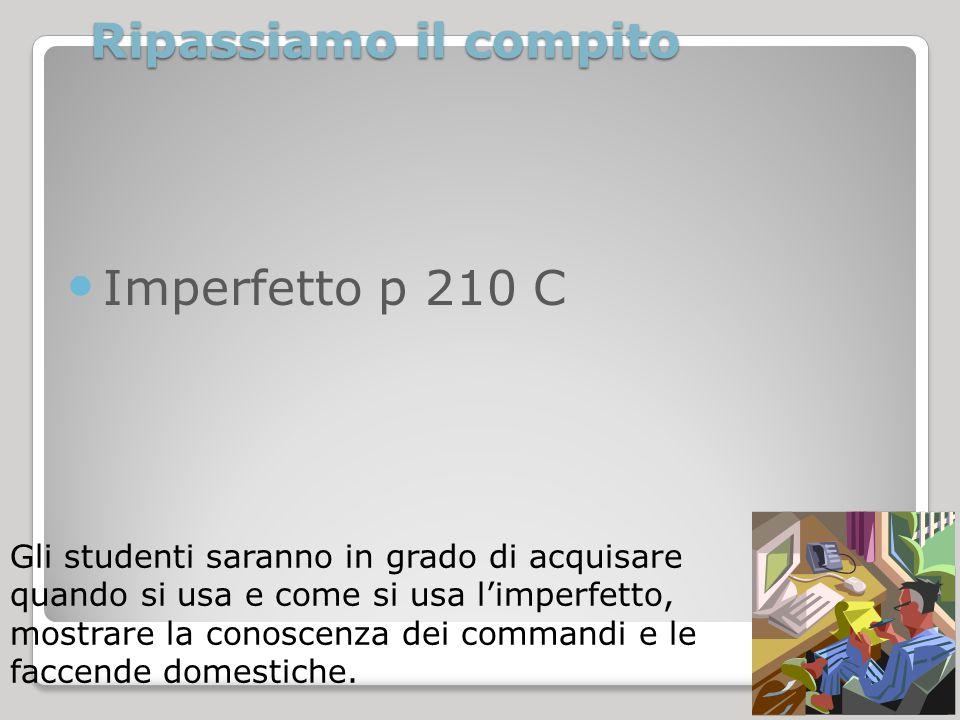 Ripassiamo il compito Imperfetto p 210 C