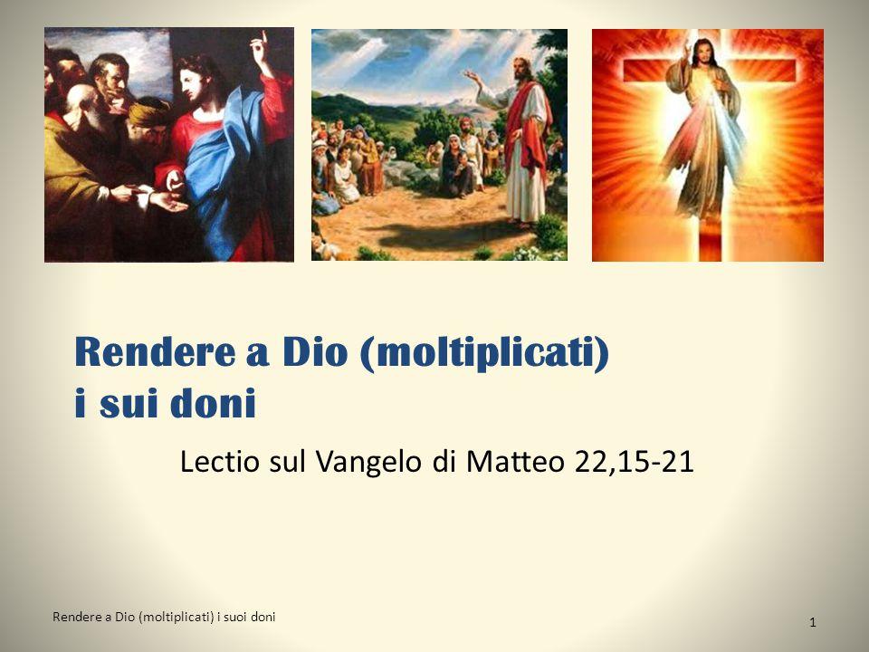 Rendere a Dio (moltiplicati) i sui doni