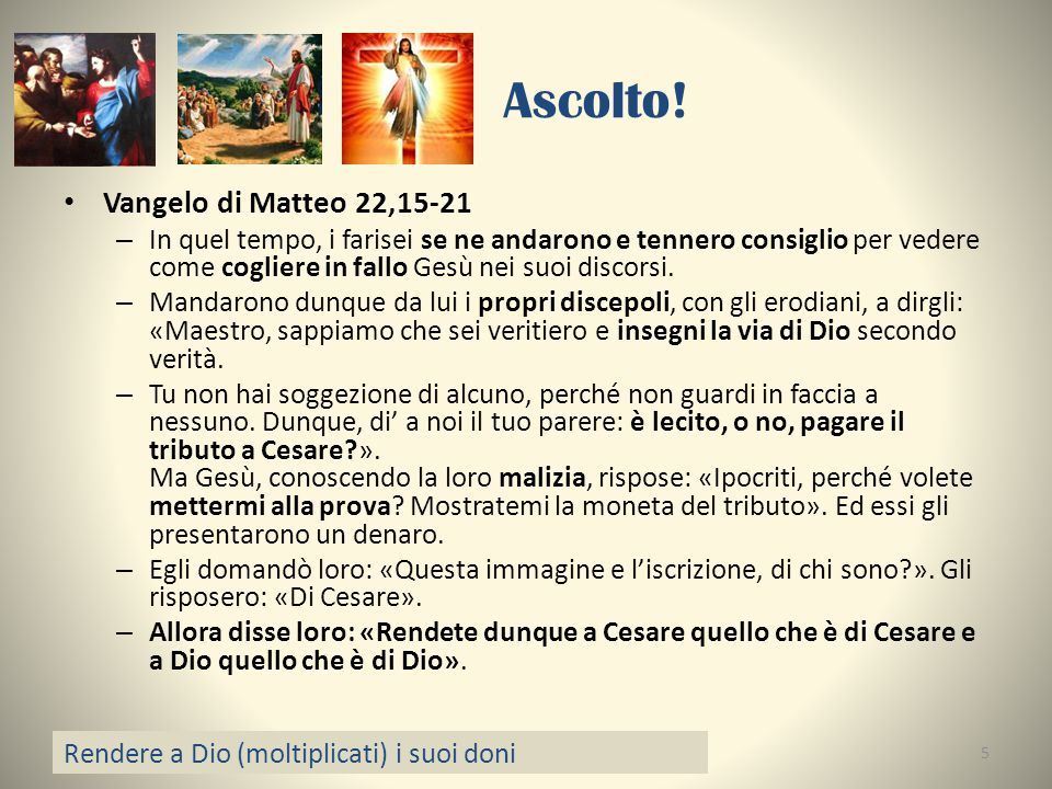 Ascolto! Vangelo di Matteo 22,15-21