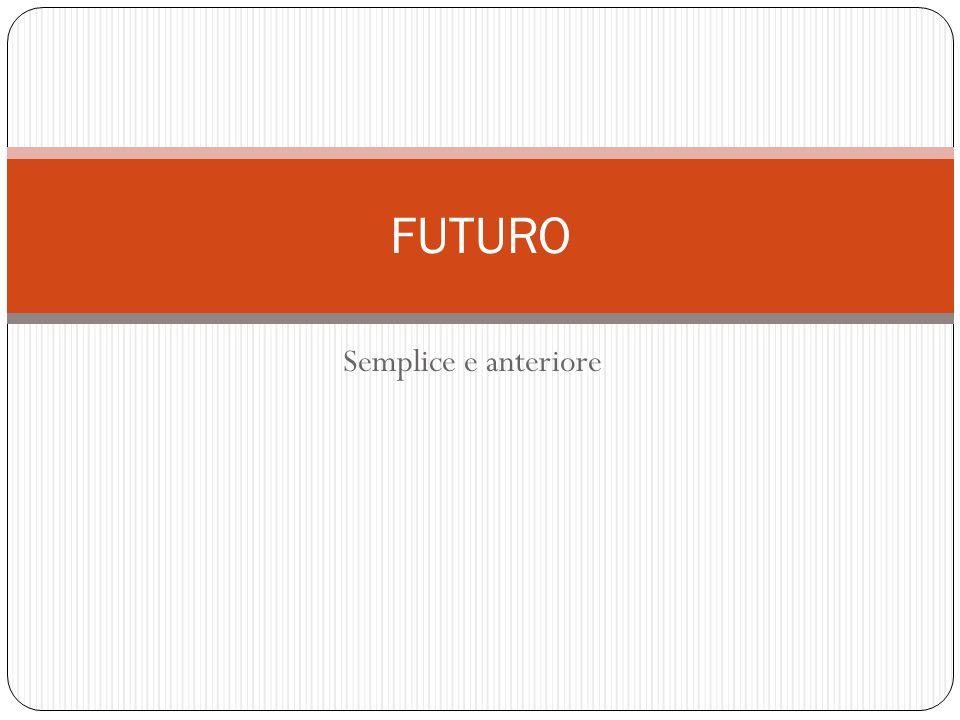 FUTURO Semplice e anteriore