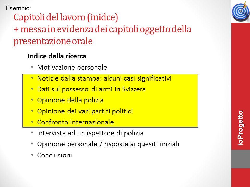 Esempio: Capitoli del lavoro (inidce) + messa in evidenza dei capitoli oggetto della presentazione orale.