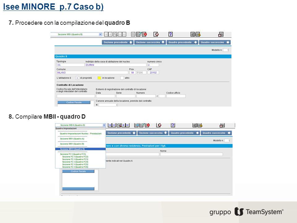 Isee MINORE p.7 Caso b) 7. Procedere con la compilazione del quadro B