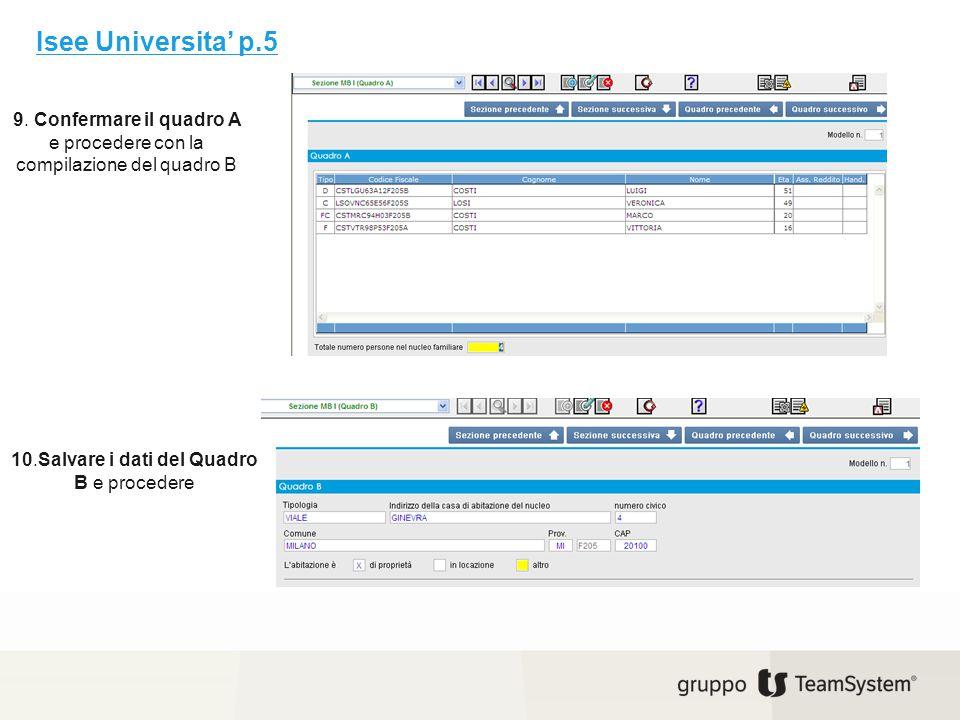 Isee Universita' p.5 9. Confermare il quadro A e procedere con la compilazione del quadro B.