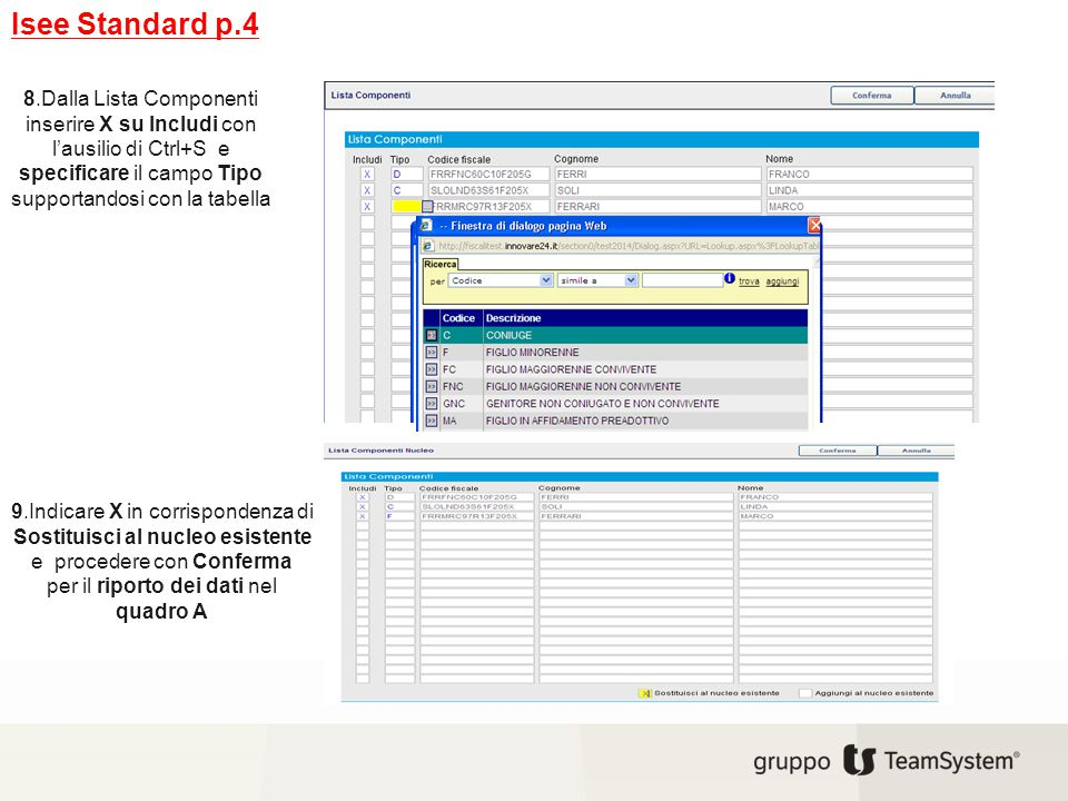 Isee Standard p.4 8.Dalla Lista Componenti inserire X su Includi con l'ausilio di Ctrl+S e specificare il campo Tipo supportandosi con la tabella.