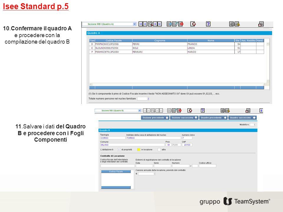 Isee Standard p.5 10.Confermare il quadro A e procedere con la compilazione del quadro B.
