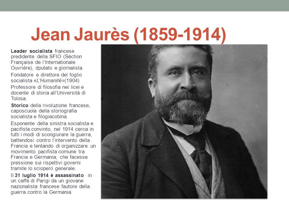 Jean Jaurès (1859-1914) Leader socialista francese predidente della SFIO (Sèction Française de l'Internationale Ouvrière), dputato e giornalista.