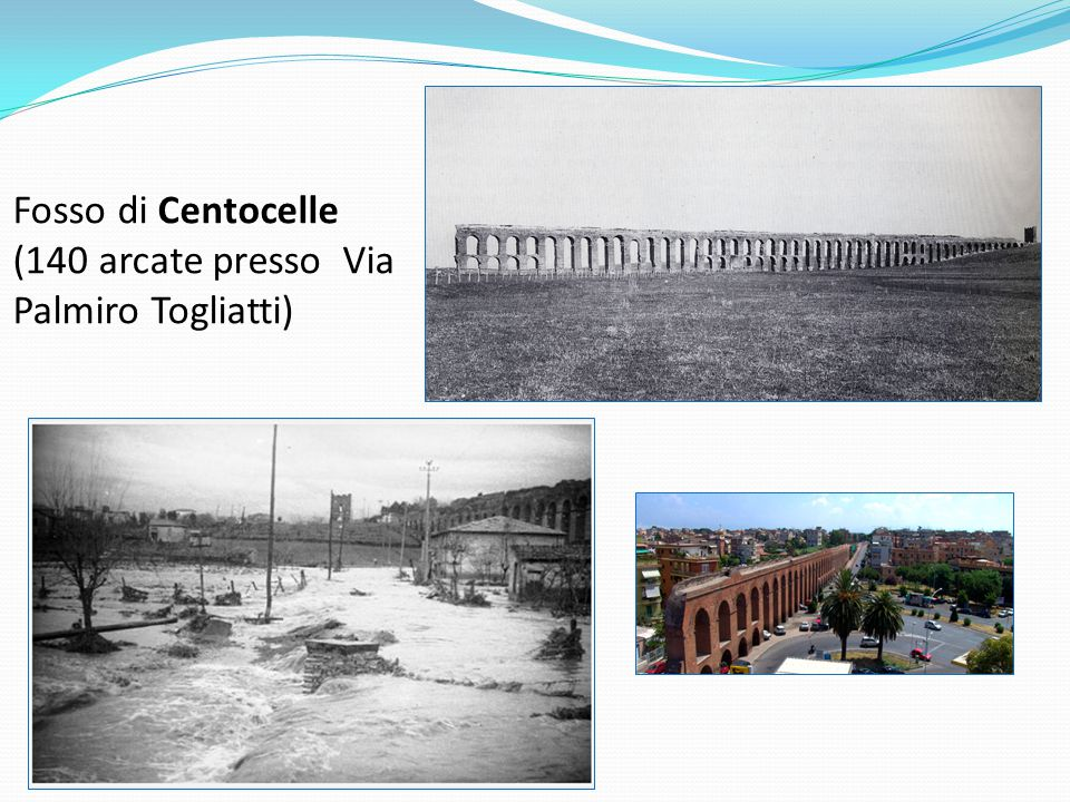 Fosso di Centocelle (140 arcate presso Via Palmiro Togliatti)