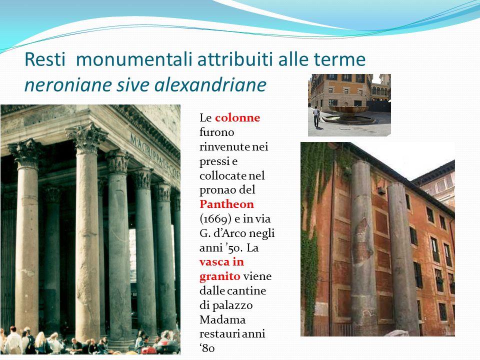 Resti monumentali attribuiti alle terme neroniane sive alexandriane