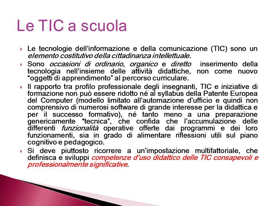 Le TIC a scuola Le tecnologie dell'informazione e della comunicazione (TIC) sono un elemento costitutivo della cittadinanza intellettuale.