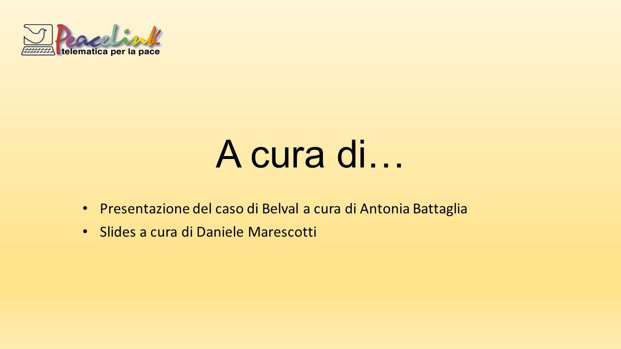 A cura di… Presentazione del caso di Belval a cura di Antonia Battaglia.