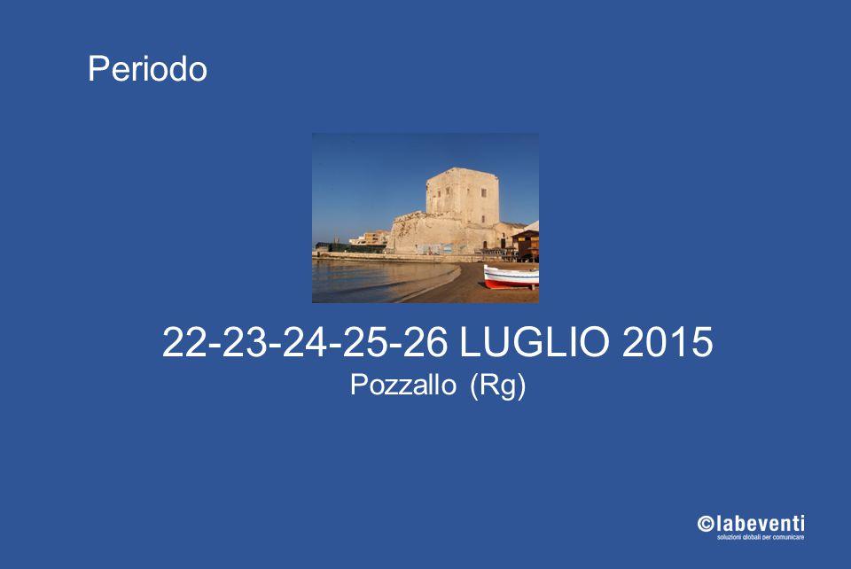 Periodo 22-23-24-25-26 LUGLIO 2015 Pozzallo (Rg)