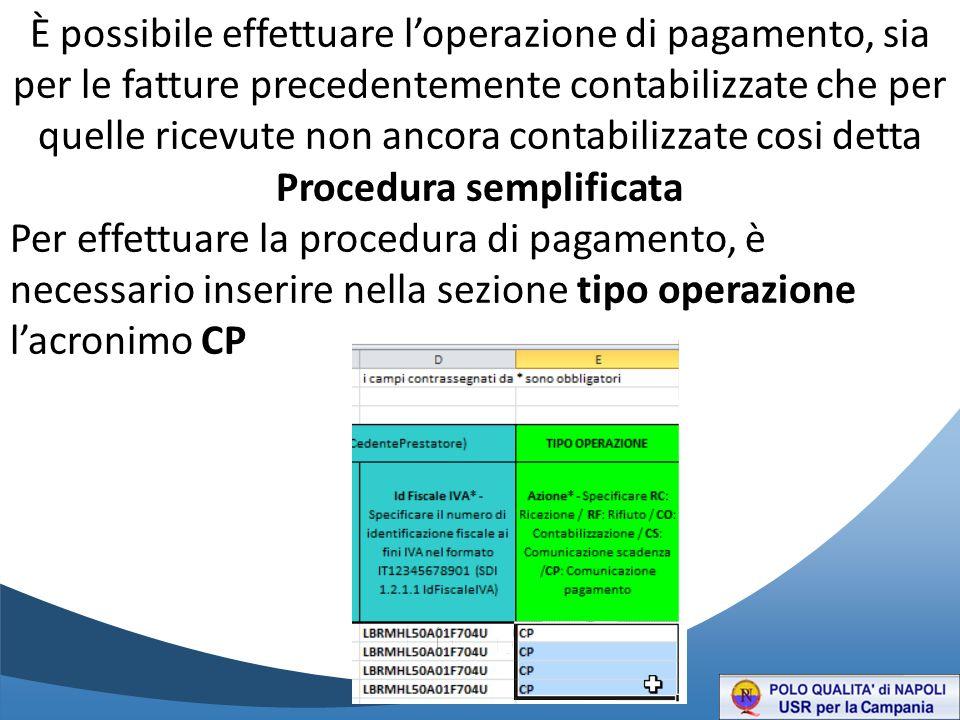 È possibile effettuare l'operazione di pagamento, sia per le fatture precedentemente contabilizzate che per quelle ricevute non ancora contabilizzate cosi detta Procedura semplificata