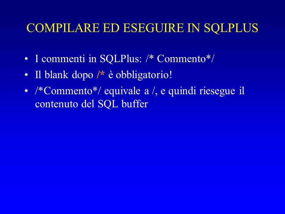 COMPILARE ED ESEGUIRE IN SQLPLUS