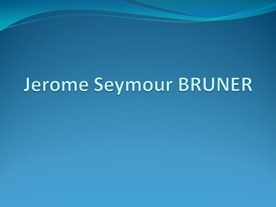 Jerome Seymour BRUNER
