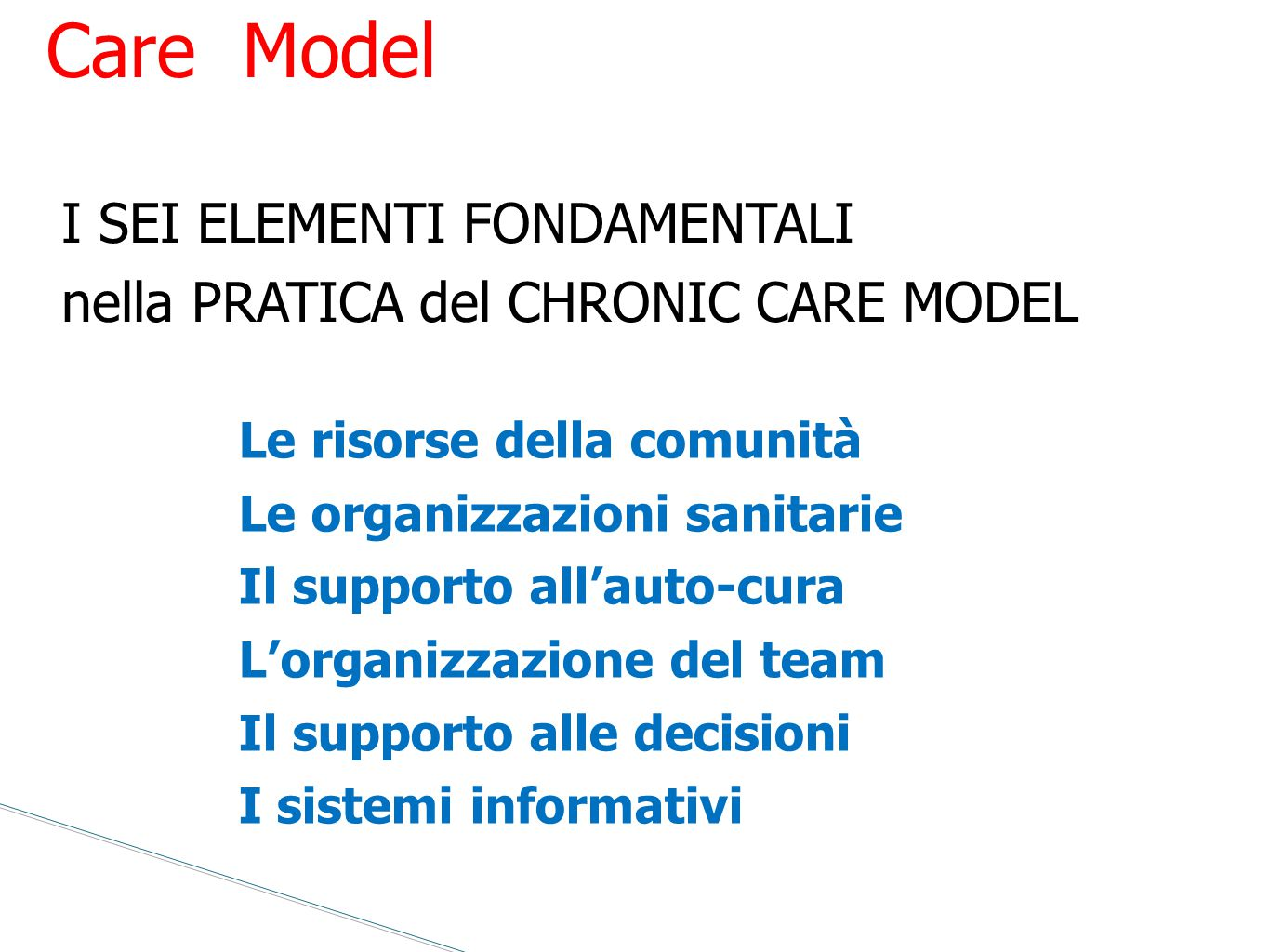 Chronic Care Model I SEI ELEMENTI FONDAMENTALI