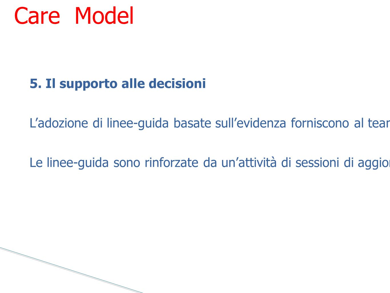 Chronic Care Model 5. Il supporto alle decisioni