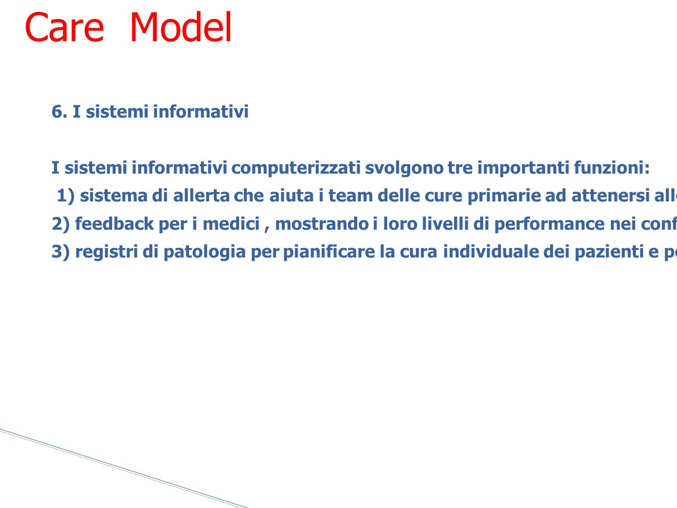 Chronic Care Model 6. I sistemi informativi