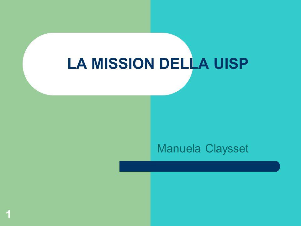 LA MISSION DELLA UISP Manuela Claysset