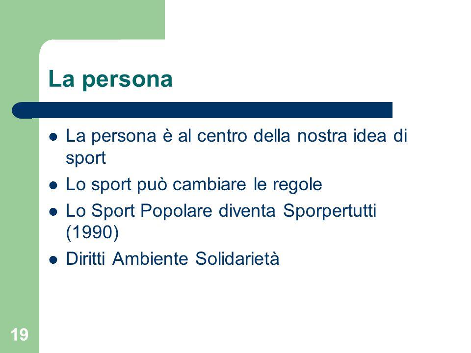 La persona La persona è al centro della nostra idea di sport