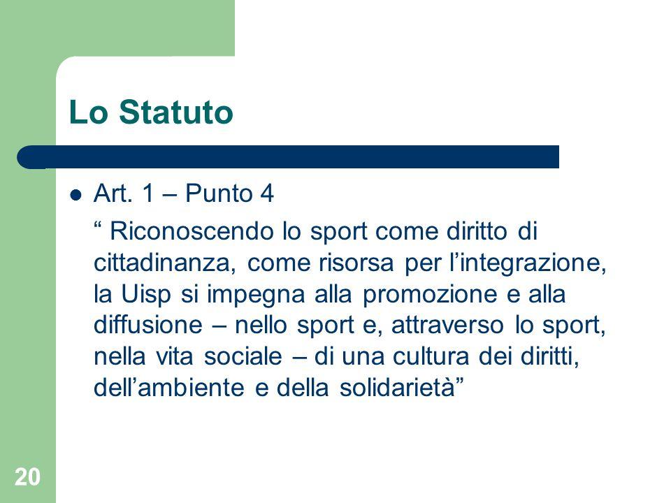 Lo Statuto Art. 1 – Punto 4.