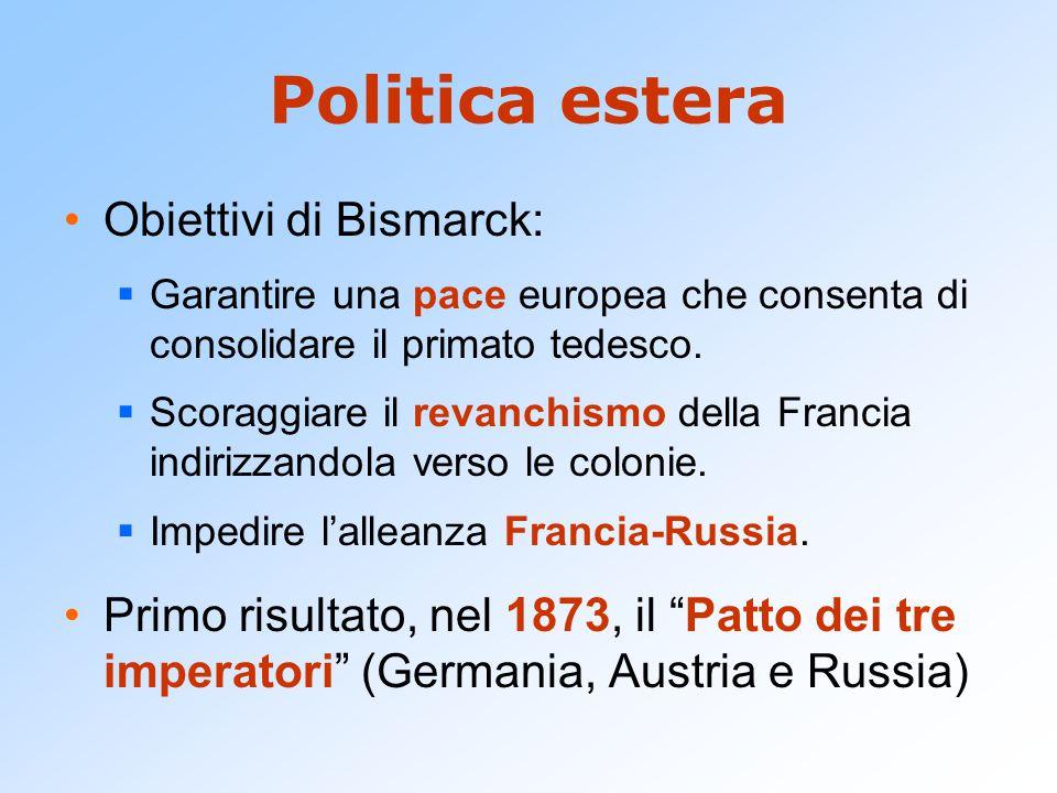 Politica estera Obiettivi di Bismarck: